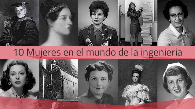 Diez mujeres que hicieron historia en el mundo de la ingeniería
